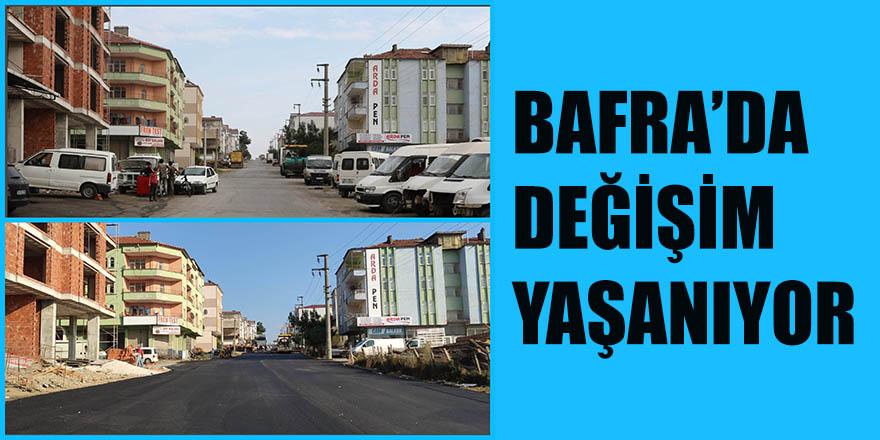 BAFRA'DA DEĞİŞİM YAŞANIYOR