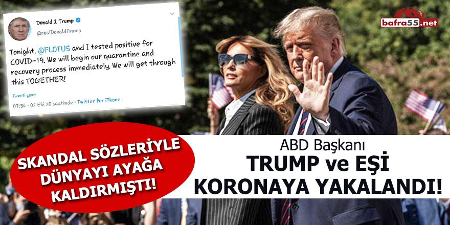 ABD Başkanı Trump ve eşi koronaya yakalandı!