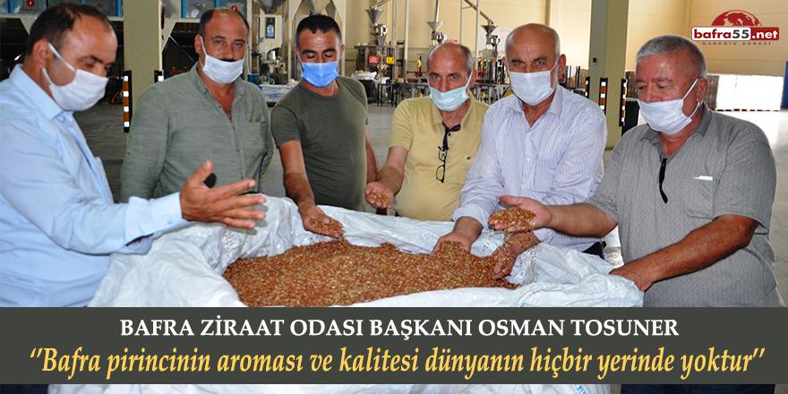 """Başkan Tosuner: """"Bafra pirincinin aroması ve kalitesi dünyanın hiçbir yerinde yoktur"""""""