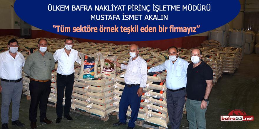 """Ülkem Bafra Nakliyat Pirinç İşletme Müdürü Mustafa İsmet Akalın: """"Tüm sektöre örnek teşkil eden bir firmayız''"""