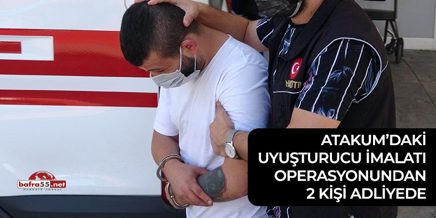Atakum'da uyuşturucu imalatına operasyonundan 2 kişi adliyede