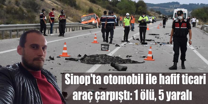 Sinop'ta otomobil ile hafif ticari araç çarpıştı: 1 ölü, 5 yaralı