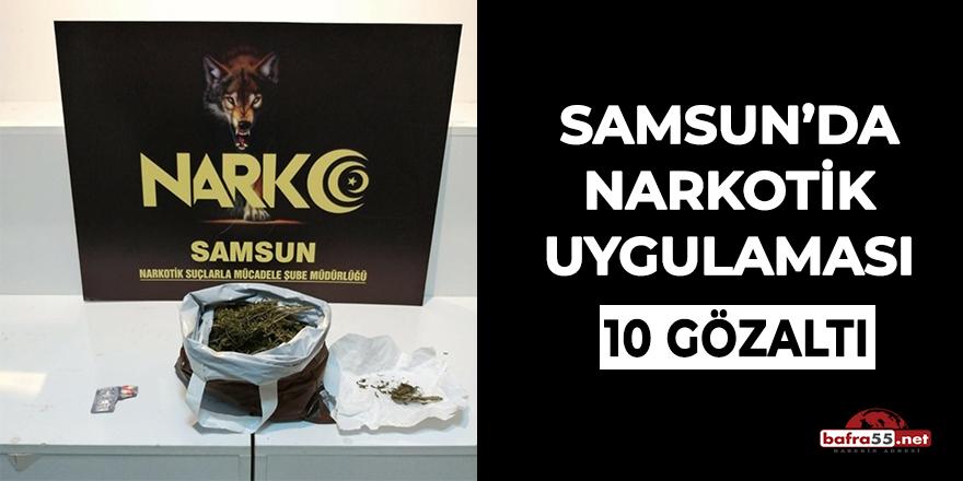 Samsun'da narkotik uygulaması: 10 gözaltı