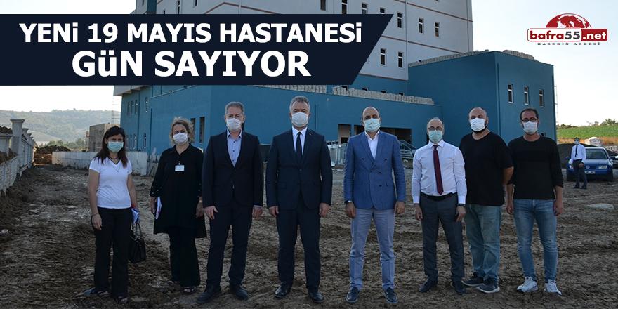 Yeni 19 Mayıs Hastanesi gün sayıyor