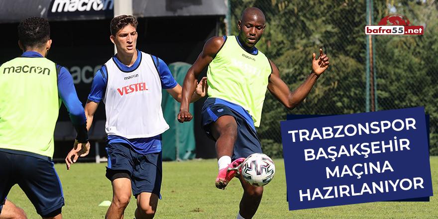 Trabzonspor Başakşehir maçına hazırlanıyor