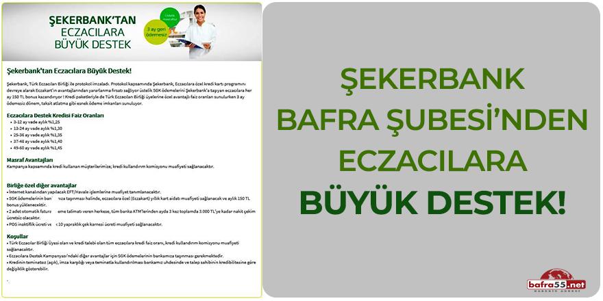 Şekerbank Bafra şubesinden eczacılara büyük destek
