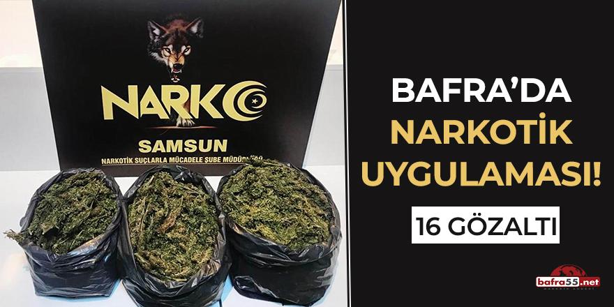 Bafra'da narkotik uygulaması! 16 gözaltı