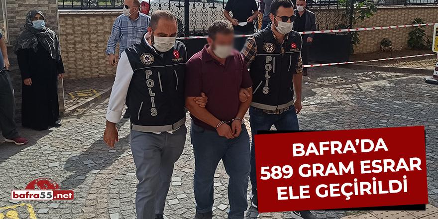 Bafra'da 589 gram esrar ele geçirildi