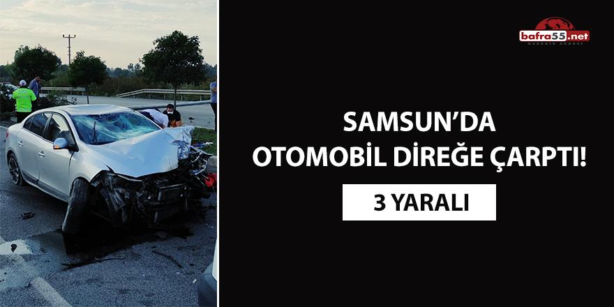 Samsun'da otomobil direğe çarptı! 3 yaralı