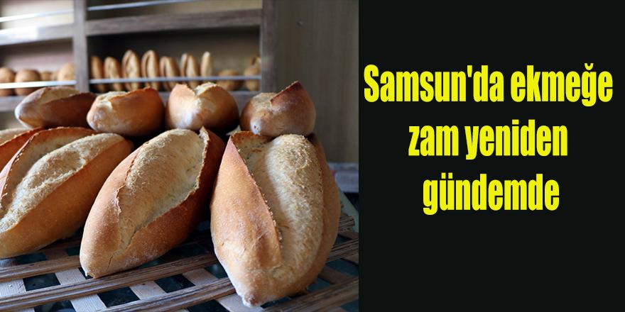 Samsun'da ekmeğe zam yeniden gündemde