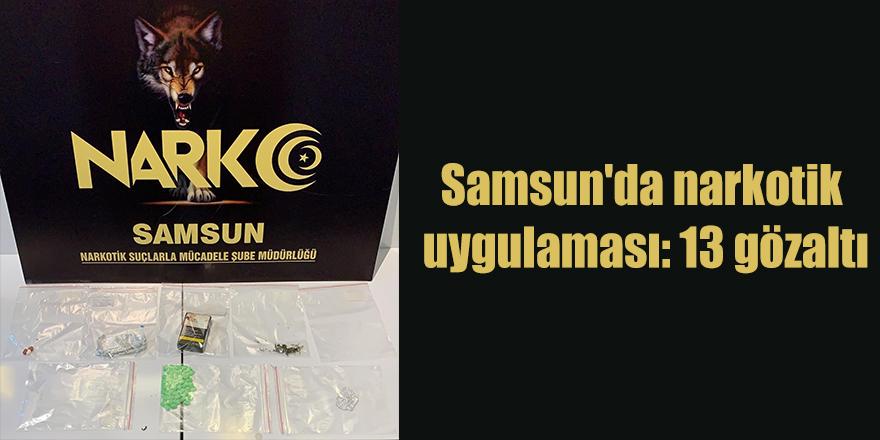 Samsun'da 13 kişi gözaltına alındı