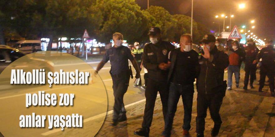 Alkollü şahıslar polise zor anlar yaşattı