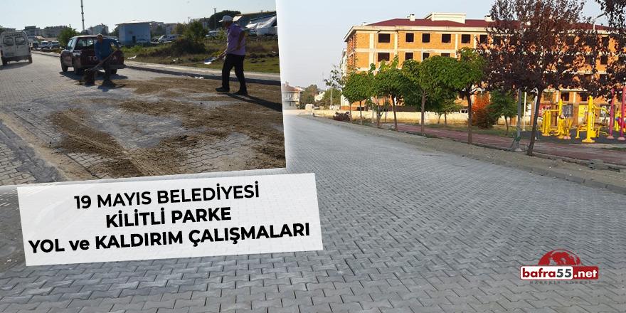 19 Mayıs Belediyesi kilitli parke yol ve kaldırım çalışmaları