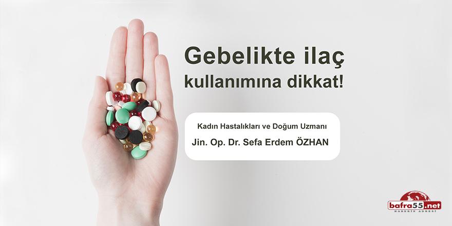 Gebelikte ilaç kullanımına dikkat