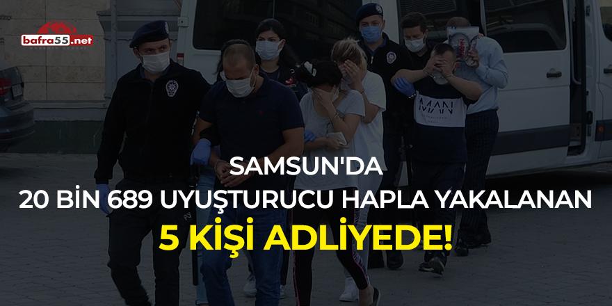 Samsun'da 20 bin 689 uyuşturucu hapla yakalanan 5 kişi adliyede