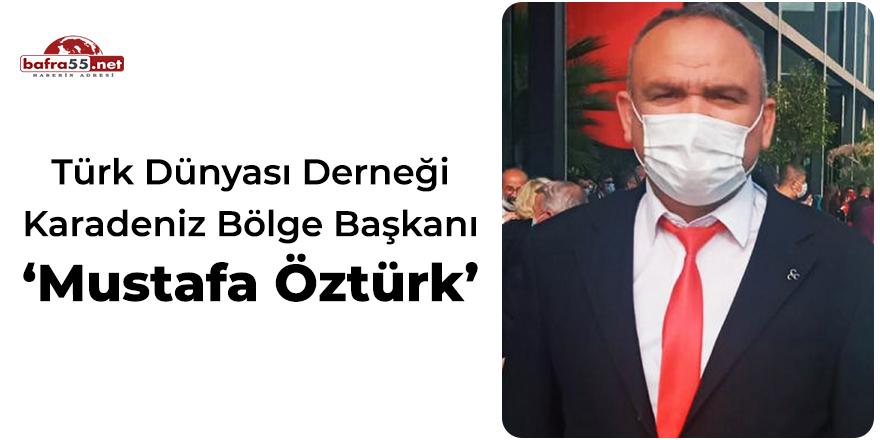 Türk Dünyası Derneği Karadeniz Bölge Başkanı Mustafa Öztürk