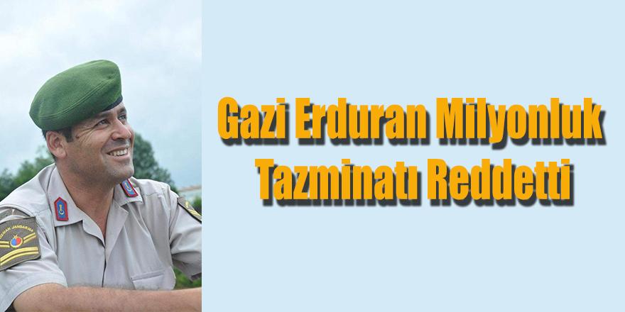 Gazi Erduran Milyonluk Tazminatı Reddetti