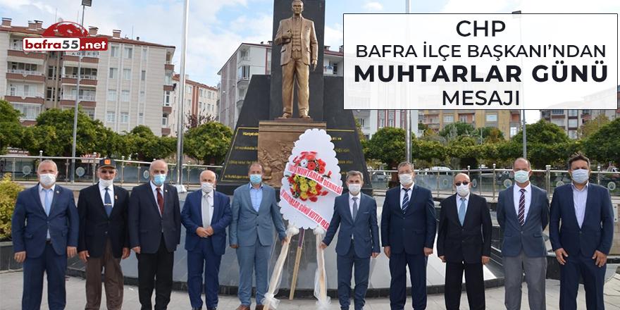 CHP Bafra İlçe Başkanı'ndan Muhtarlar Günü mesajı
