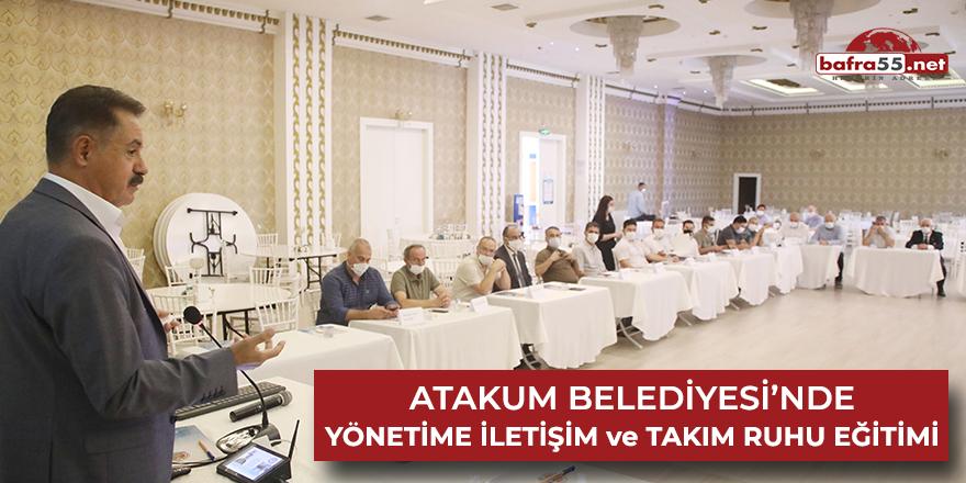 Atakum Belediyesi'nde yönetime iletişim ve takım ruhu eğitimi