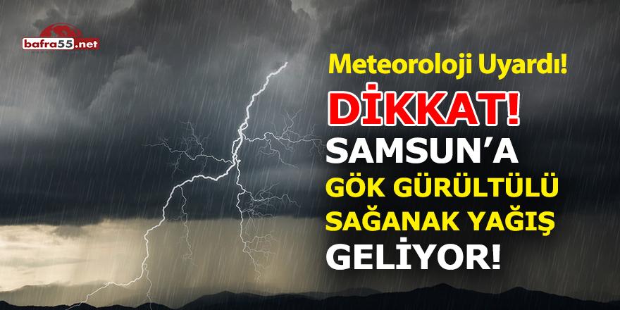 Samsun'a gök gürültülü sağanak yağış geliyor!