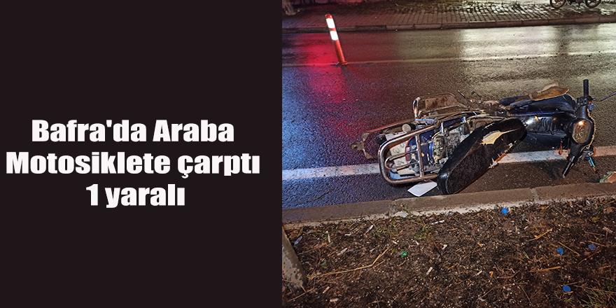 Bafra'da Araba Motosiklete çarptı 1 yaralı