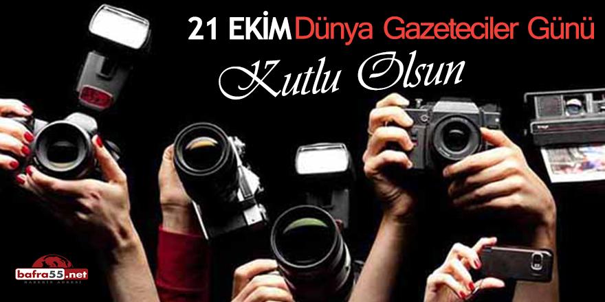 21 Ekim Dünya Gazeteciler Günü kutlu olsun!