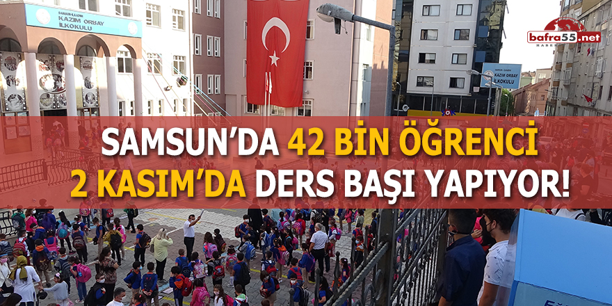 Samsun'da 42 bin öğrenci 2 Kasım'da ders başı yapıyor