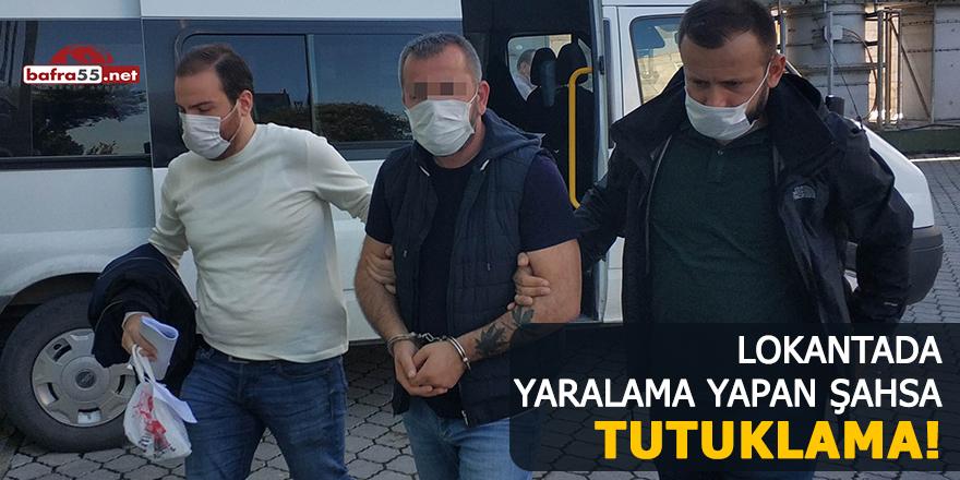 Lokantada yaralama yapan şahsa tutuklama!