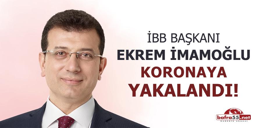 İBB Başkanı Ekrem İmamoğlu koronaya yakalandı!