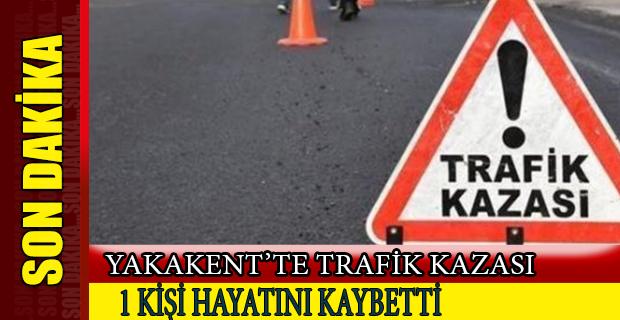 Yakakent'te Trafik Kazası 1 ölü