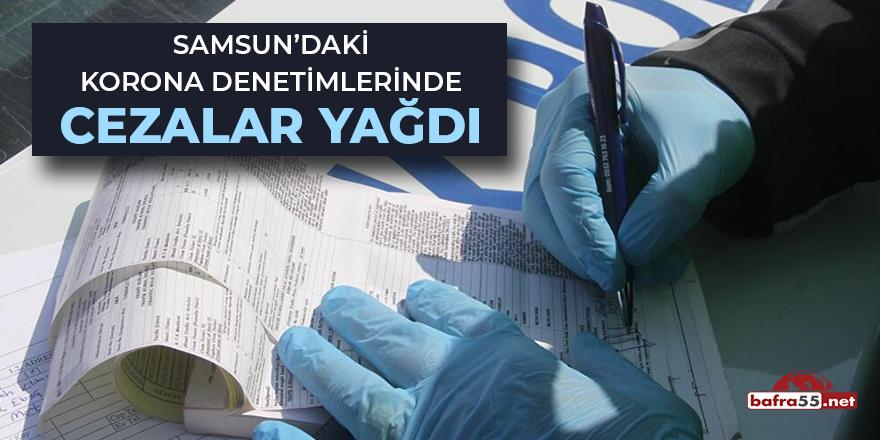 Samsun'da korona denetimlerinde cezalar yağdı
