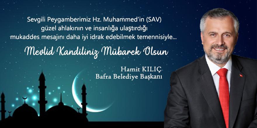 Başkan Kılıç'ın Mevlid-İ Nebi Haftası mesajı