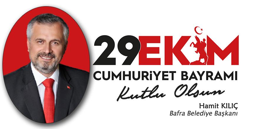 Başkan Kılıç'tan Cumhuriyet Bayramı mesajı