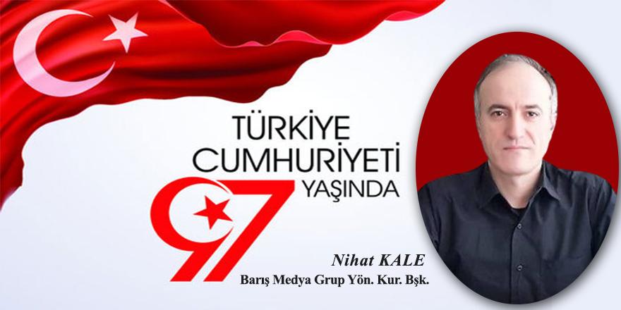 Nihat Kale'den Cumhuriyet Bayramı mesajı