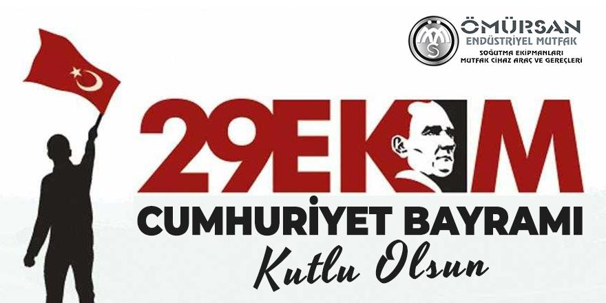 Ömürsan Endüstriyel Mutfak'tan Cumhuriyet Bayramı kutlama mesajı