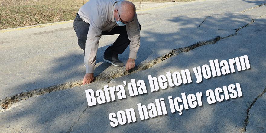 Bafra'da beton yolların son hali içler acısı