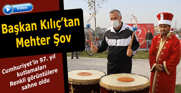 Başkan Kılıç'tan Mehter Şov