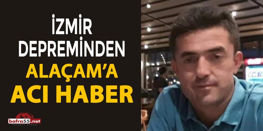 İzmir depreminden Alaçam'a acı haber