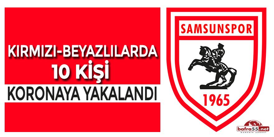 Samsunspor'da 10 kişi koronaya yakalandı