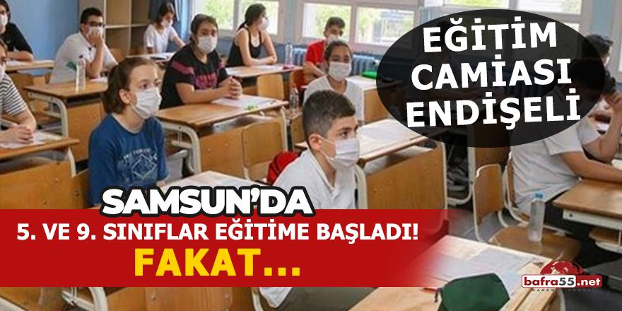 Samsun'da eğitim camiası endişeli