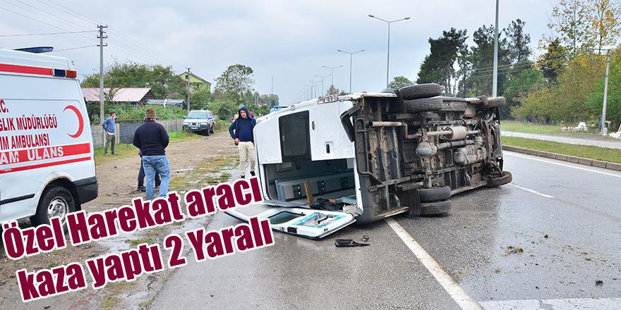Özel Harekat aracı kaza yaptı 2 Yaralı