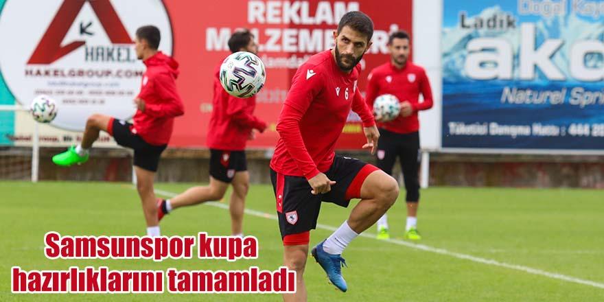 Samsunspor kupa hazırlıklarını tamamladı