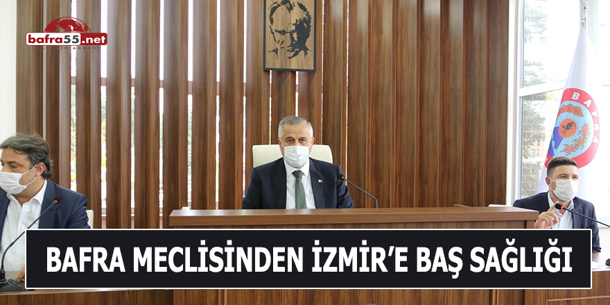 Bafra meclisinden İzmir'e baş sağlığı