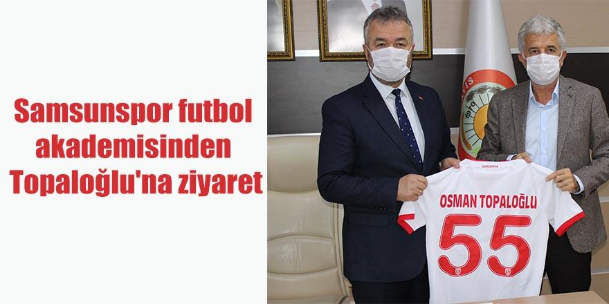Samsunspor futbol akademisinden Topaloğlu'na ziyaret