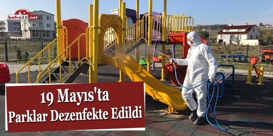 19 Mayıs'ta parklar dezenfekte edildi