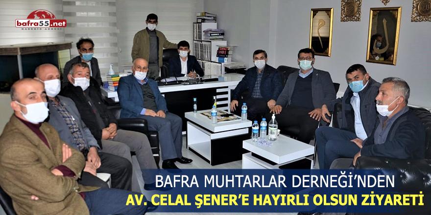 Bafra Muhtarlar Derneği'nden Av. Celal Şener'e Hayırlı Olsun Ziyareti