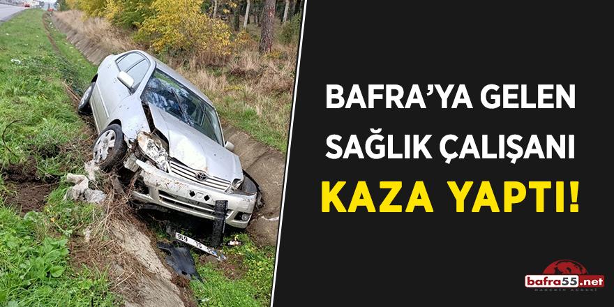 Bafra'ya gelen sağlık çalışanı kaza yaptı!