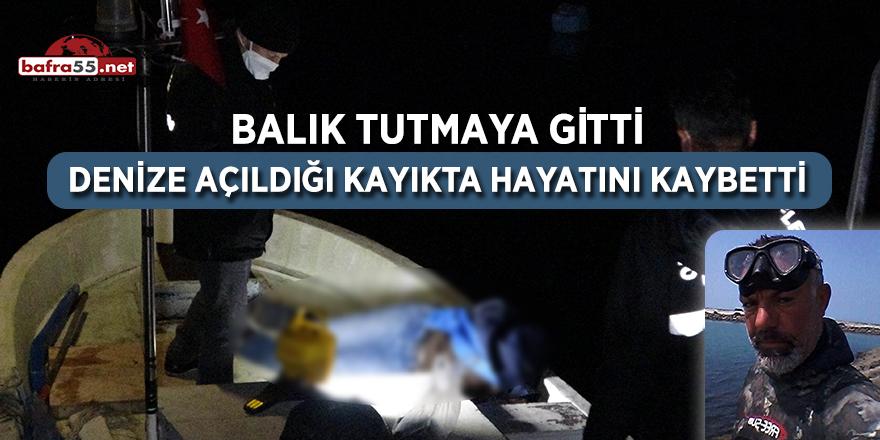 Samsun'da denize açıldığı kayıkta hayatını kaybetti