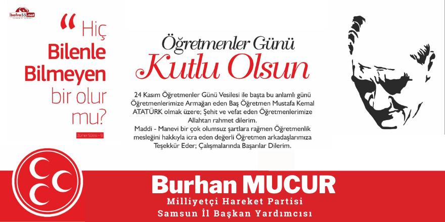 MHP Samsun İl Başkan Yardımcısı Burhan Mucur'dan Öğretmenler Günü Mesajı