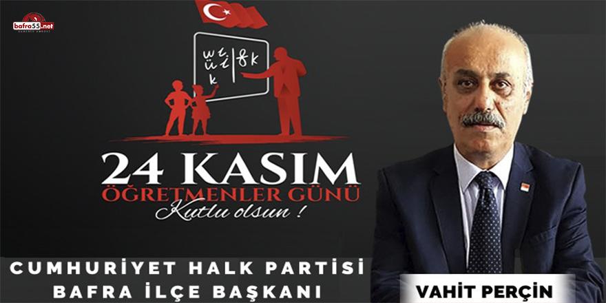 CHP İlçe Başkanı Perçin'den Öğretmenler Günü mesajı